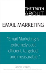 The Truth about Email Marketing - Simms Jenkins