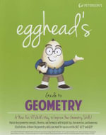 Egghead's Guide to Geometry : From Gear Ratios to Calculating Odds: Mathematics ... - Petersons Publishing