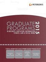 Graduate Programs in Business, Education, Information Studies, Law & Social Work 2015 - Peterson's
