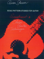 Classic Guitar Technique -- Supplement 3 : Scale Pattern Studies for Guitar - Aaron Shearer