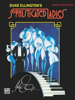Sophisticated Ladies (Broadway Selections) : Piano/Vocal/Chords - Duke Ellington