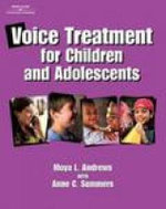 Voice Treatment for Children and Adolescents - Moya L. Andrews