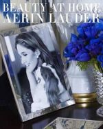 Beauty at Home - Aerin Lauder
