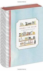 Books I've Read : A Bibliophile's Journal - Deborah Needleman