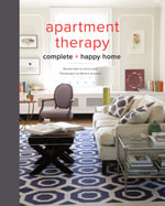 The Apartment Therapy Complete Home Book - Maxwell Ryan