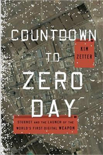 Countdown to Zero Day : Stuxnet and the Launch of the World's First Digital Weapon - Kim Zetter