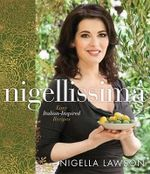 Nigellissima US EDITION : Easy Italian-Inspired Recipes (US) - Nigella Lawson