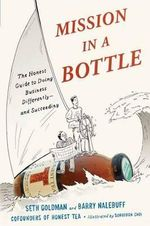 Mission in a Bottle : The Honest Guide to Doing Business Differently - and Succeeding - Seth Goldman