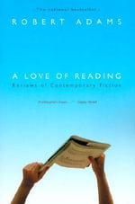 A Love of Reading : Reviews of Contemporary Fiction - Adams
