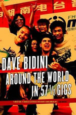 Around the World in 57 1/2 Gigs - Dave Bidini
