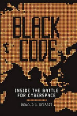 Black Code : Inside the Battle for Cyberspace - Ron Deibert