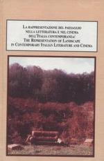 La Rappresentazione del Paesaggio Neila Letteratura e nel Cinema dell' Italia Contemporanea : The Representation of Landscape in Contemporary Literature and Cinema - Paolo Chirumbolo