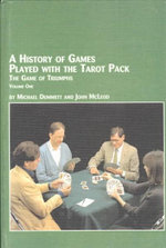 A History of Games Played with the Tarot Pack: v. 1 : The Game of Trumps - Michael Dummett