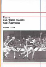 Celts and Their Games and Pastimes - Sean J. Egan