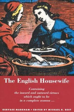 The English Housewife - Gervase Markham