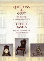 Eclectic Tastes : Fine and Decorative Arts from the McCord - Morris A. Graham