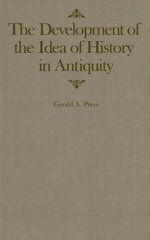 The Development of the Idea of History in Antiquity : A Guide for the Perplexed - Gerald A. Press