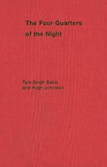 The Four Quarters of the Night : The Life-Journey of an Emigrant Sikh - Tara S. Bains