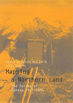 Mapping a Northern Land : The Survey of Canada, 1947-1994