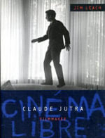 Claude Jutra : Film-maker - Jim Leach