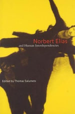 Norbert Elias and Human Interdependencies - Thomas Salumets