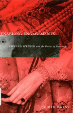 Enabling Engagements : Edmund Spenser and the Poetics of Patronage - Judith Owens
