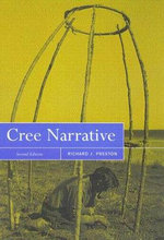 Cree Narrative : Expressing the Personal Meaning of Events - Richard Preston