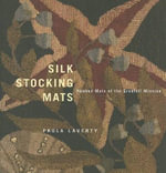 Silk Stocking Mats : Hooked Mats of the Grenfell Mission - Paula Laverty