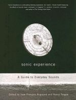 Sonic Experience : A Guide to Everyday Sounds - Jean-Francois Augoyard