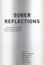 Sober Reflections : Commerce, Public Health, and the Evolution of Alcohol Policy in Canada, 1980-2000