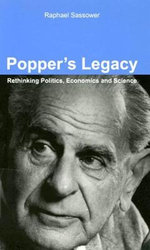 Popper's Legacy : Rethinking Politics, Economics, and Science - Raphael Sassower