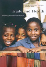 Trade and Health : Seeking Common Ground
