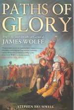 Paths of Glory : The Life and Death of General James Wolfe - Stephen Brumwell