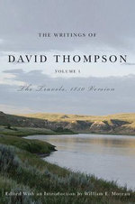 The Writings of David Thompson: 1850 Version v. 1 : The Travels - David Thompson