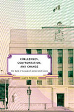 The Bank of Canada of James Elliot Coyne : Challenges, Confrontation, and Change - James Powell
