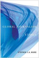 Global Journalism Ethics - Stephen J. A. Ward