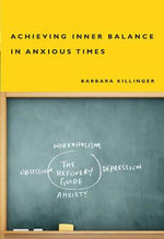 Achieving Inner Balance in Anxious Times : A Psychosocial Approach - Barbara Killinger