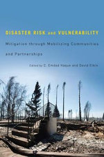 Disaster Risk and Vulnerability : Mitigation Through Mobilizing Communities and Partnerships - C. Emdad Haque