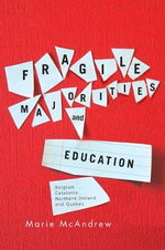 Fragile Majorities and Education : Belgium, Catalonia, Northern Ireland, and Quebec - Marie McAndrew