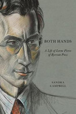 Both Hands : A Life of Lorne Pierce of Ryerson Press - Sandra Campbell