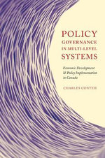 Policy Governance in Multi-level Systems : Economic Development and Policy Implementation in Canada - Charles Conteh