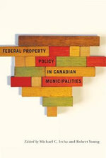 Federal Property Policy in Canadian Municipalities : Change, Conflict and Community Confidence