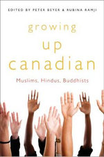 Growing Up Canadian : Muslims, Hindus, Buddhists - Peter Beyer