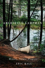 Archibald Lampman : Memory, Nature, Progress - Eric Ball