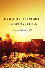Mobilities, Knowledge, and Social Justice : Trends, Structures and Policy Implications