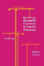 Mainstream Growth Economists and Capital Theorists : A Survey - Marin Muzhani