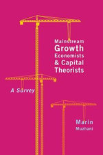 Mainstream Growth Economists and Capital Theorists : A Survey - Marin Muzhani