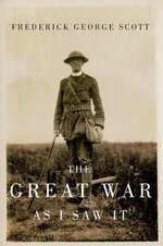 The Great War as I Saw it : Carleton Library - Frederick George Scott