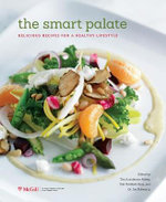 The Smart Palate : Delicious Recipes for a Healthy Lifestyle - Tina Landsman Abbey