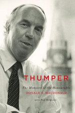 Thumper : The Memoirs of the Honourable Donald S. MacDonald - Donald Stone Macdonald